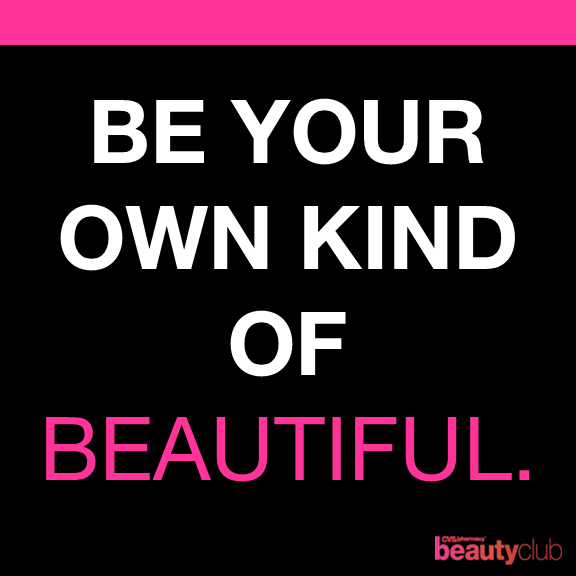 Be Your Own Kind of Beautiful CVS