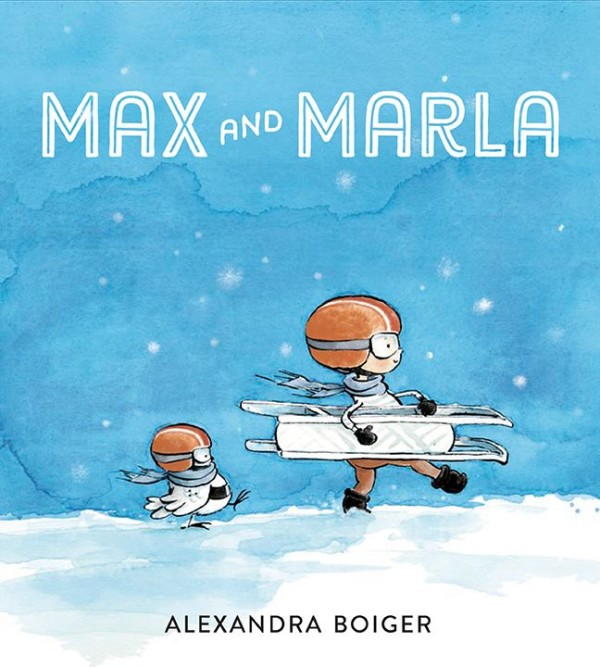 Max and Marla Written and Illustrated by Alexandra Boiger