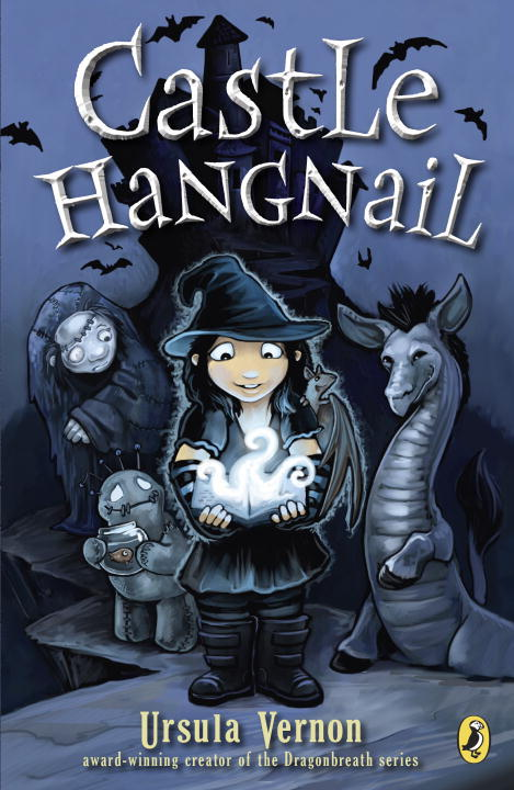 Castle Hangnail Written by: Ursula Vernon