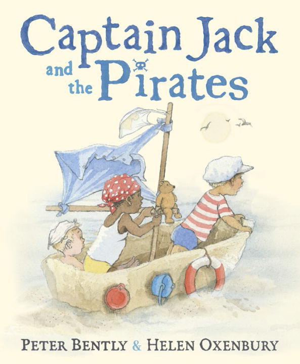 Captain Jack and the Pirates Review: Book Written by: Peter Bently Illustrated by: Helen Oxenbury