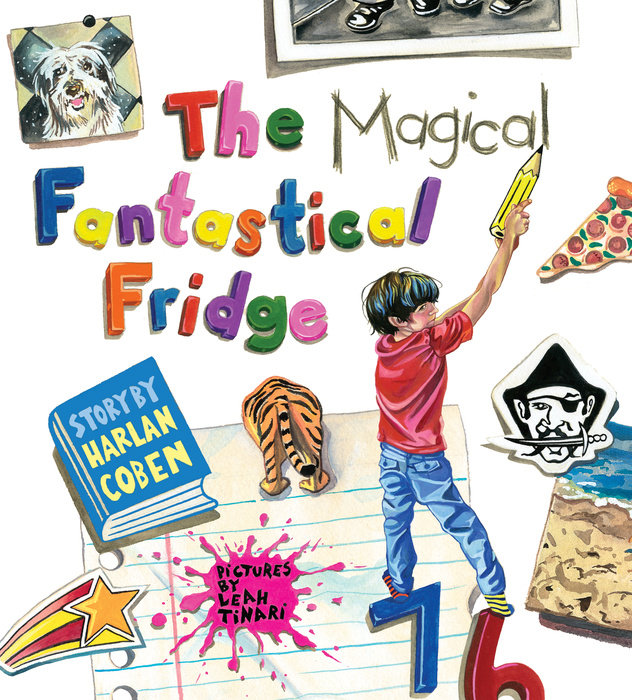 The Magical Fantastical Fridge By Harlan Coben & Illustrated by Leah Tinari