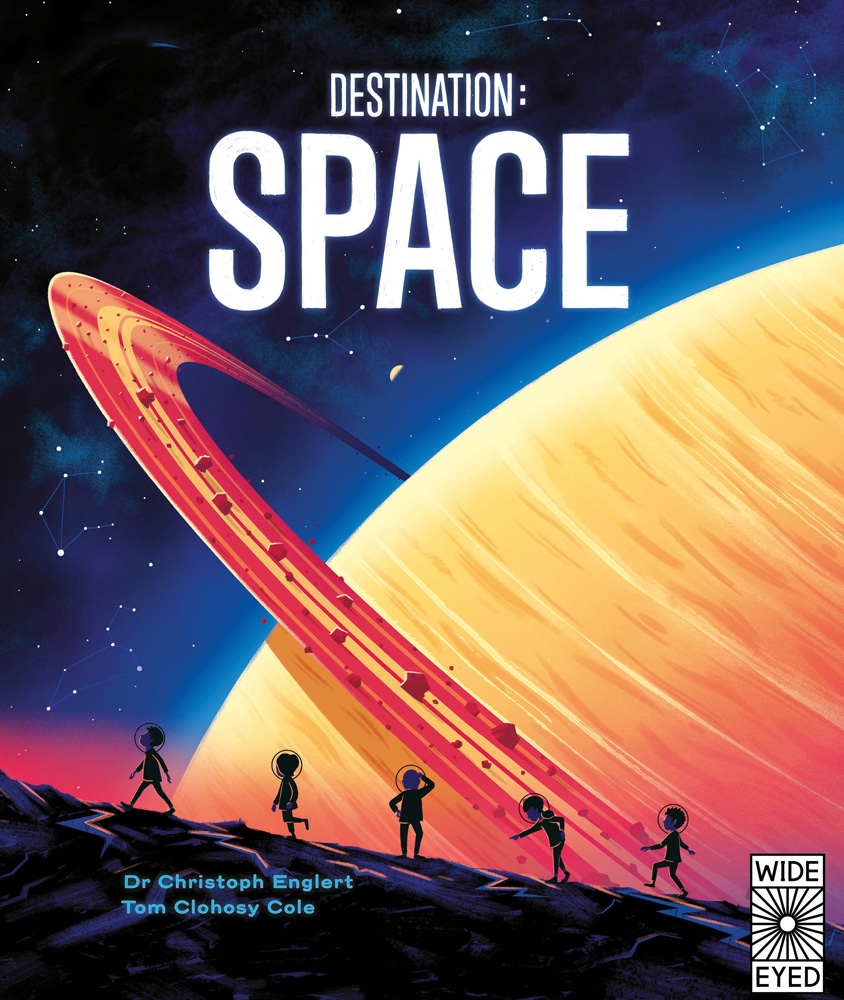 Destination: Space Author: Christoph Englert Illustrated by: Tom Clohosy Cole