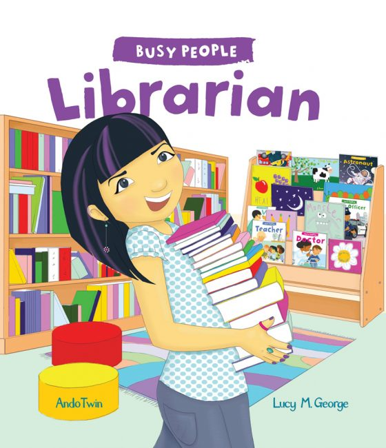 Busy People: Librarian by Lucy George & Illustrated Ando Twin