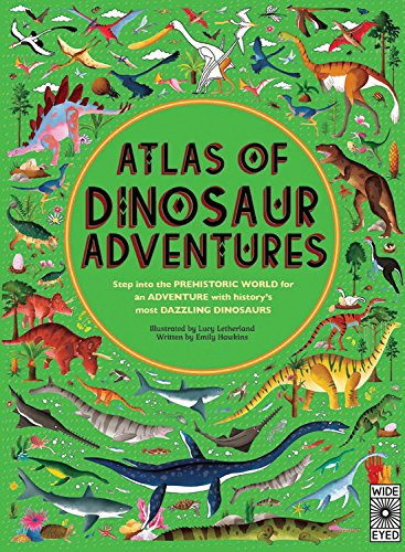 Atlas of Dinosaur Adventures by Emily Hawkins