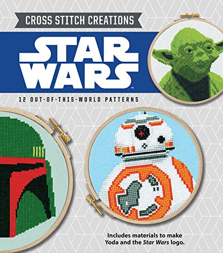 Star Wars Cross Stitch Creations: Star Wars by John Lohman and Rhys Turton