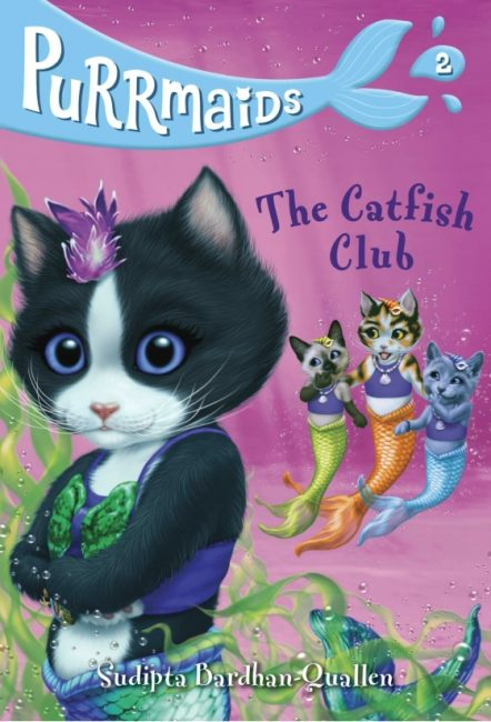 Purrmaids #2: The Catfish Club Written by Sudipta Bardhan-Quallen
