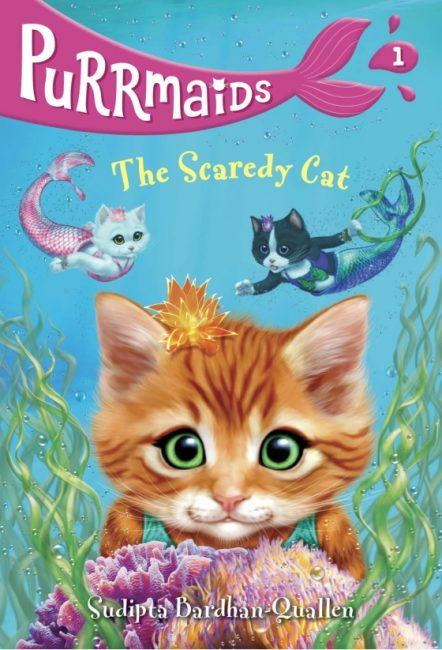 Purrmaids #1: The Scaredy Cat Written by Sudipta Bardhan-Quallen